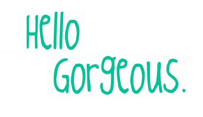 hello-gorgeous